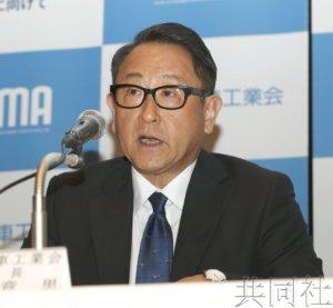 丰田章男称全球汽车市场缺少领军力量